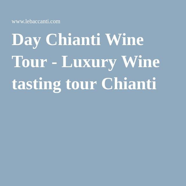 Day Chianti Wine Tour - Luxury Wine tasting tour Chianti