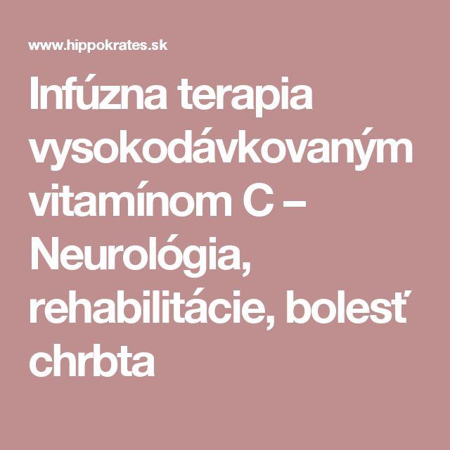 Infúzna terapia vysokodávkovaným vitamínom C – Neurológia, rehabilitácie, bolesť chrbta