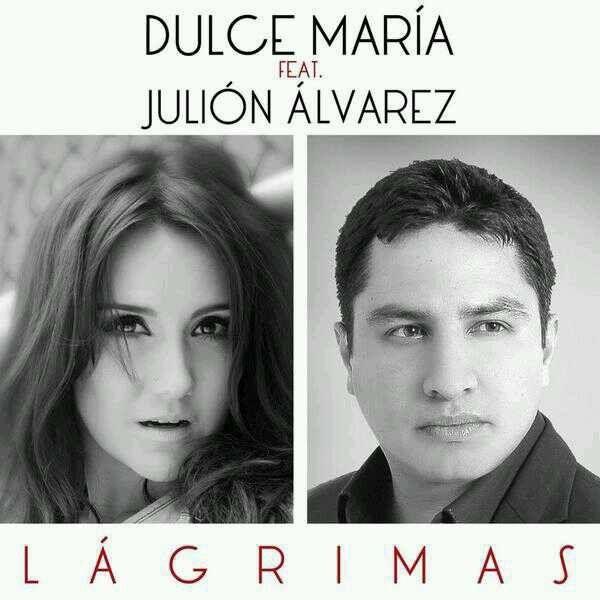 Dulce María: Lágrimas (Feat. Julión Álvarez) (CD Single) - 2013.