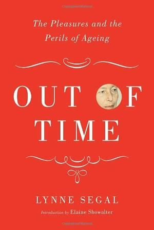 OUT OF TIME by Lynne Segal #kickupyourheels