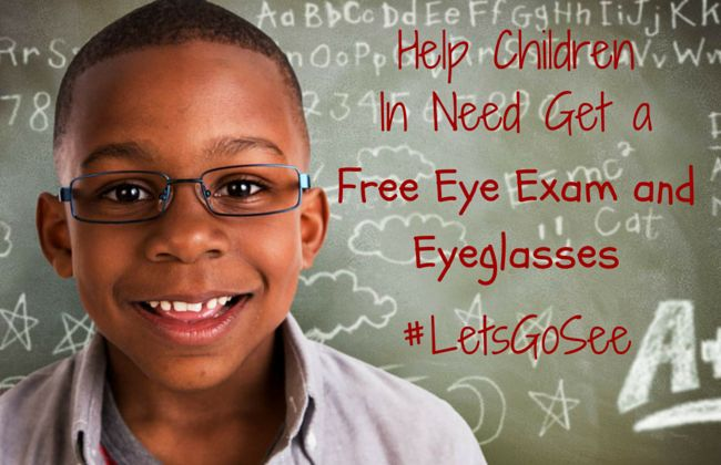 Help Children In Need Get a Free Eye Exam and Eyeglasses #LetsGoSee