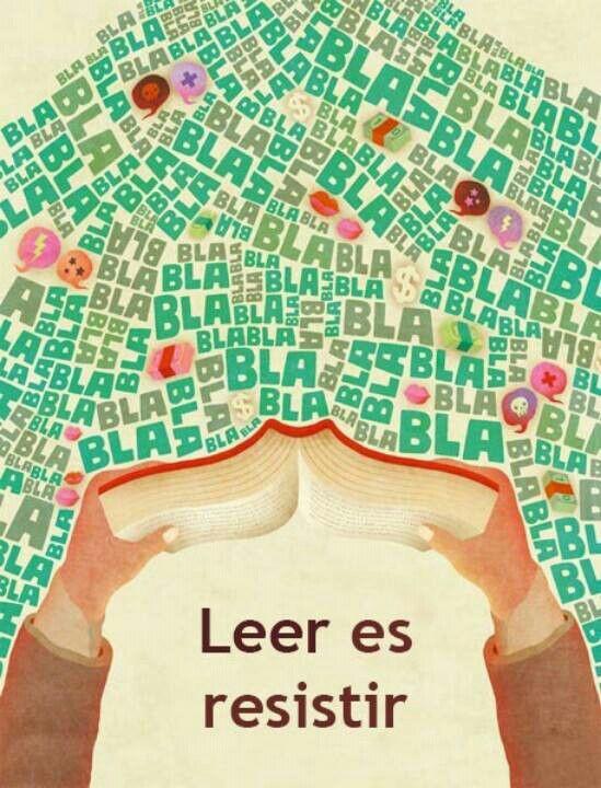 «Leer es resistir.» #SomosLectores