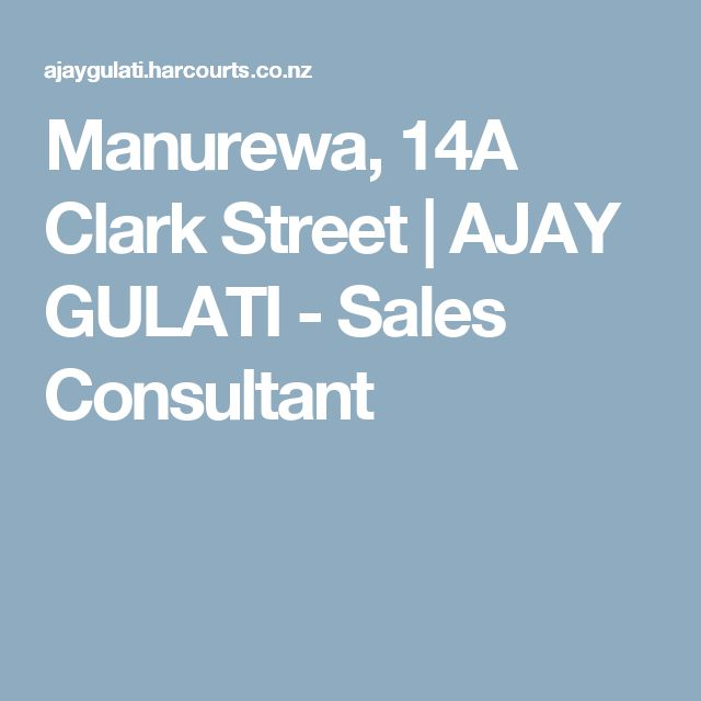Manurewa, 14A Clark Street | AJAY GULATI - Sales Consultant