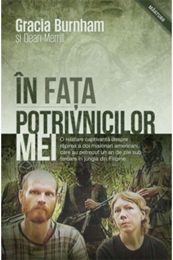 In fata potrivnicilor mei - povestea unor misionari rapiti de teroristi