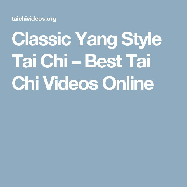 Classic Yang Style Tai Chi – Best Tai Chi Videos Online
