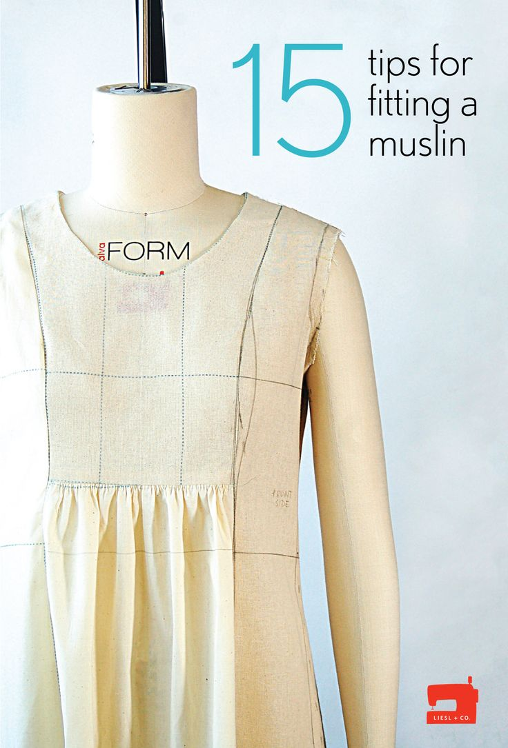 If you're thinking about making a muslin, here are 15 tips that will help you get the best results and get you cutting and sewing sooner!