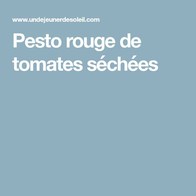 Pesto rouge de tomates séchées