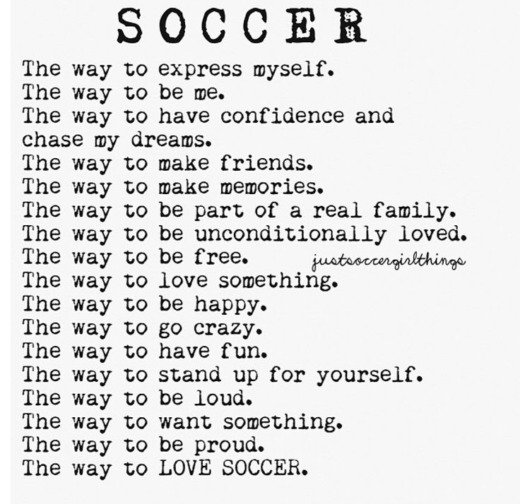 This is me, this is what I love. this is the life i want to live. this is why i love soccer, and even more reasons why