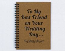 "Best friend wedding gift - To My Best Friend on Your Wedding Day - 5"" x 7"" Journal, notebook, diary, sketch book, memory book, scrapbook"