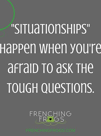 _Situationships_ happen when you're afraid to ask the tough questions. (1)