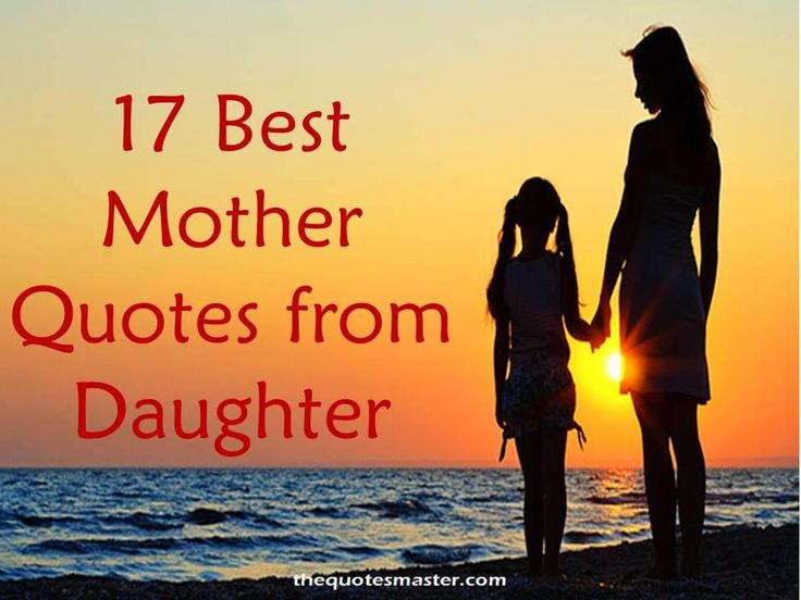 17 Best mother quotes and sayings from a Daughter.