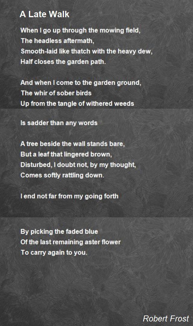 Best 25 robert frost poems ideas on pinterest robert - When you walk through the garden ...