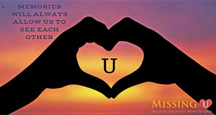 #missingu #becausetheheartneverforgets