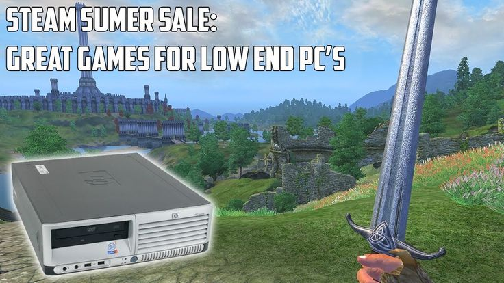 The Low Spec Guide to The Steam Summer Sale
