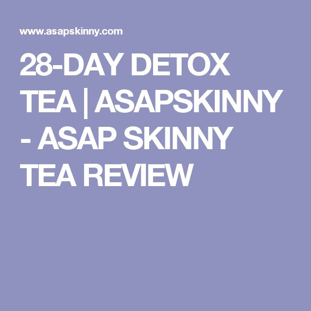 28-DAY DETOX TEA | ASAPSKINNY - ASAP SKINNY TEA REVIEW
