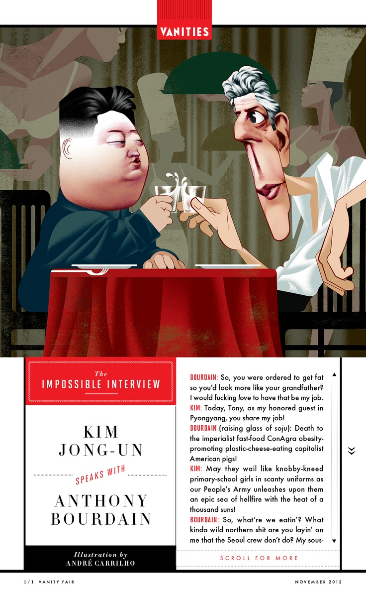The Impossible Interview: Kim Jong-Un Speaks With Anthony Bourdain iPad Edition | November 2012  Hahaha!