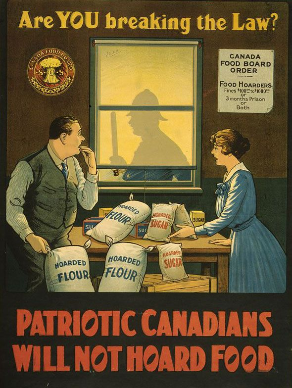 From 1915 to 1918, the Canadian Food Board published posters like this one to discourage citizens from hoarding food.