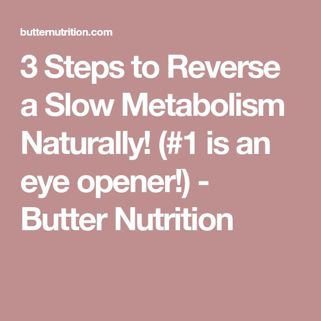 3 Steps to Reverse a Slow Metabolism Naturally! (#1 is an eye opener!) - Butter Nutrition