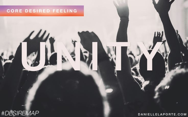 Unity - One of my Core Desired Feelings. How do you want to feel? #DesireMap