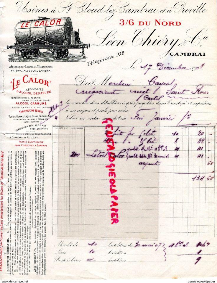 59- CAMBRAI- FACTURE LE CALOR-USINES A ST CLOUD CAMBRAI ET PROVILLE- LEON THIERY- ALCOOLS- 1908-M. CAYROL SAINT FLOUR - Petits Métiers