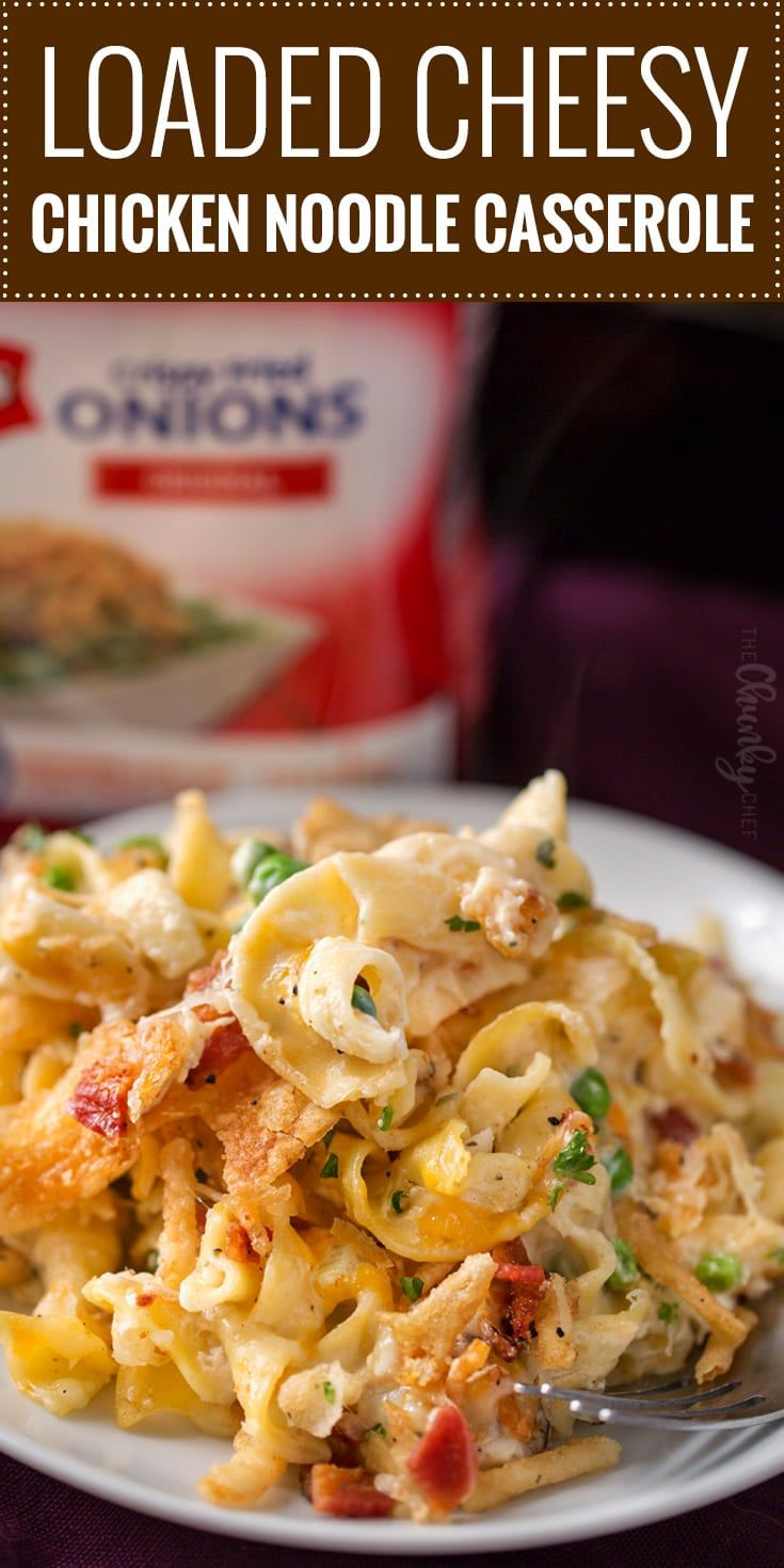 Loaded Cheesy Chicken Noodle Casserole | This chicken noodle casserole has great classic chicken noodle flavors, with some added flavors like bacon, mushrooms, and a crunchy fried onion topping! Great for a make-ahead meal, this casserole will be family favorite! | The Chunky Chef | #ad #RealFlavorsHaveCrunch #chickennoodle #chickencasserole #casserole #makeahead #comfortfoods #weeknightmeals