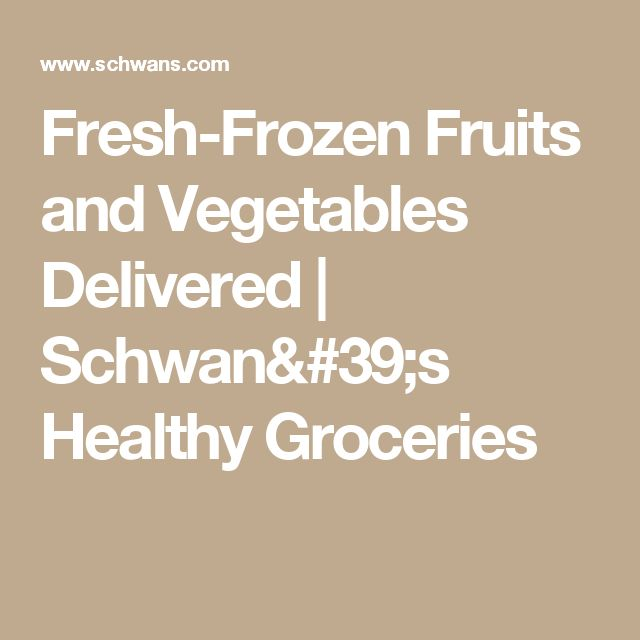 Fresh-Frozen Fruits and Vegetables Delivered | Schwan's Healthy Groceries