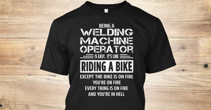 Being a(an) Welding Machine Operator is easy. It's like riding a bike. Except the bike is on fire and you're on fire and everything is on fire and you're in hell.  If You Proud Your Job, This Shirt Makes A Great Gift For You And Your Family.  Ugly Sweater  Welding Machine Operator, Xmas  Welding Machine Operator Shirts,  Welding Machine Operator Xmas T Shirts,  Welding Machine Operator Job Shirts,  Welding Machine Operator Tees,  Welding Machine Operator Hoodies,  Welding Machine Operator…