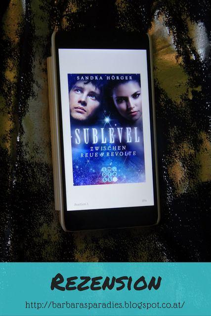 Sublevel 2: Zwischen Reue und Revolte von Sandra Hörger ist eine gelungene Fortsetzung der Reihe! Mehr darüber erfahrt ihr in meiner Rezension auf meinem Blog!
