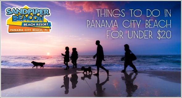 things to do in panama city beach under 20 dollars!