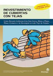 Revestimientos de cubiertas con tejas : guía práctica para todo tipo de tejados.  N° de pedido: 691.4 R453C 2004