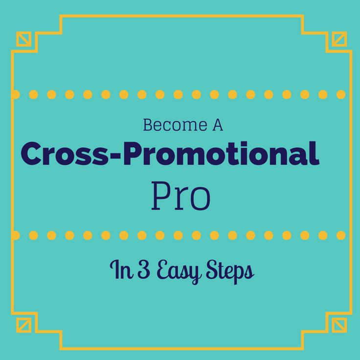 3 Ways to be a Pro at Cross-Promotional Marketing