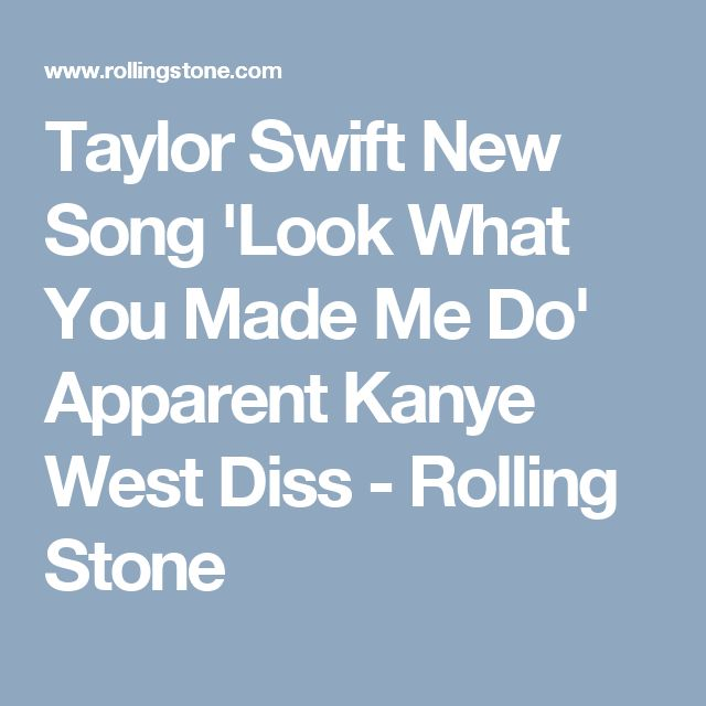 Taylor Swift New Song 'Look What You Made Me Do' Apparent Kanye West Diss - Rolling Stone