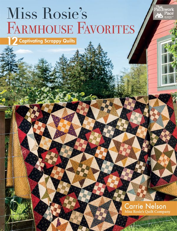 11 best miss rosies quilt patterns images on pinterest easy miss rosies farmhouse favorites 12 captivating scrappy quilts by carrie nelson 12 favorite quilts from miss rosies quilt company if you know carrie fandeluxe Image collections