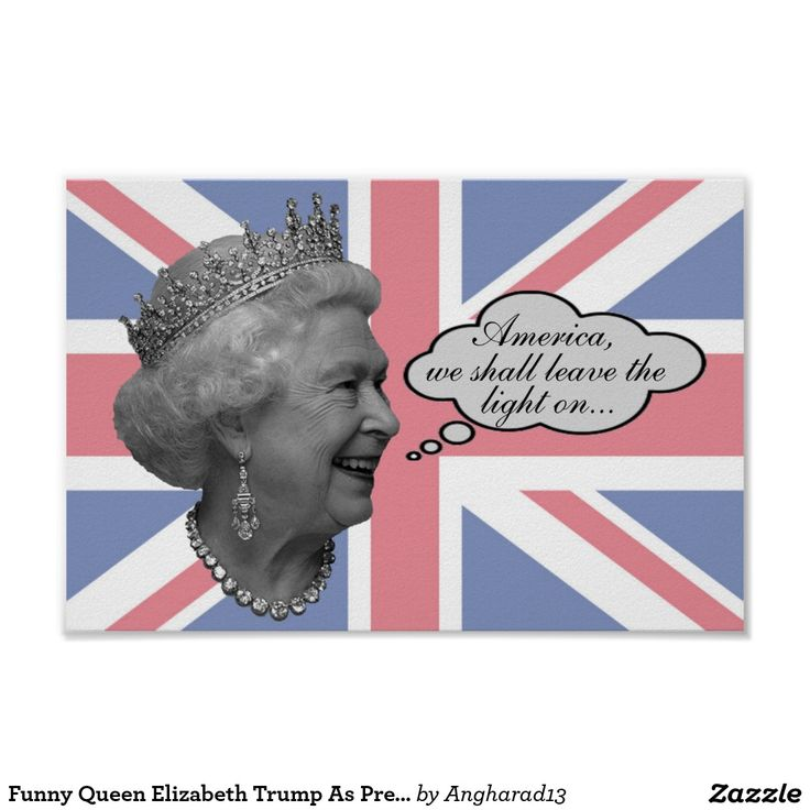 Funny Queen Elizabeth Trump As President Push Back Poster--Does America's present plight make you want a big hug from Mom? Queen Elizabeth takes pity on us and extends America an alternative to Donald Trump as President. We can go home, and she'll even leave the light on! LOL!! Find it here: http://www.zazzle.com/funny_queen_elizabeth_trump_as_president_push_back_poster-228380688605946221
