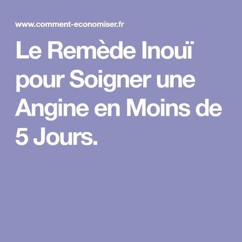 Le Remède Inouï pour Soigner une Angine en Moins de 5 Jours.