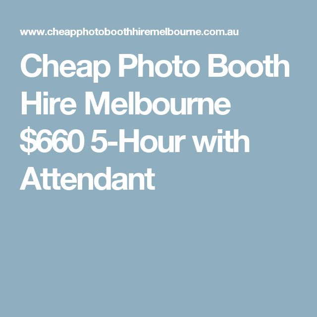 Cheap Photo Booth Hire Melbourne $660 5-Hour with Attendant