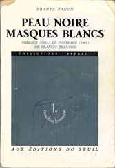 Frantz Fanon, PEAU NOIRE. MASQUES BLANCS