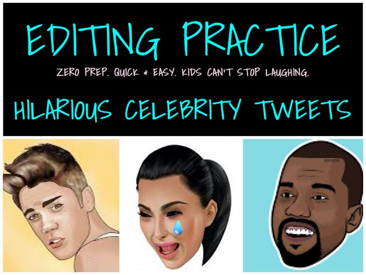 ZERO-PREP EDITING PRACTICE   HILARIOUS FUN AWESOME   Activity: Kid's edit ACTUAL celebrity tweets!  Complete as a class, in groups or solo!   Practice: Grammar, spelling, sentence structure, punctuation, etc.  Work on: run-ons, fragments, slang, passive voice, incorrect tense, etc.   English Language Arts Writing Reading Editing Grammar  Middle School High School Elementary  4th grade 5th grade 6th grade 7th grade 8th grade 9th grade 10th grade 11th grade 12th grade