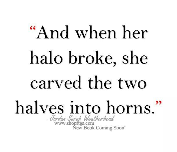 And when her halo broke she carved the two halves into horns