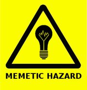 A memetic hazard is defined as information with three main attributes. The first attribute is that it spreads from person to person, whether through personal contact or some form of recording. The second attribute is that this information causes some form of distress, whether as benign as mental stress to the individual or as dangerous as societal dysfunction. The third attribute is that it must cause preoccupation–that is to say, it maintains sufficient presence in the host's mind that…