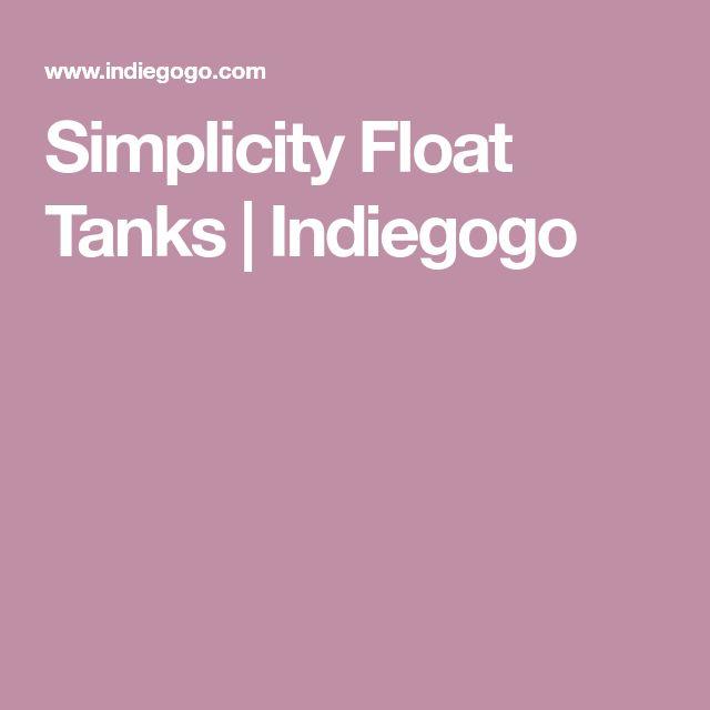 Simplicity Float Tanks   Indiegogo