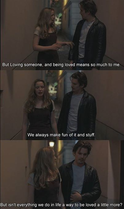 'isn't everything we do in life a way to be loved a little more?' | Before Sunrise (1995)