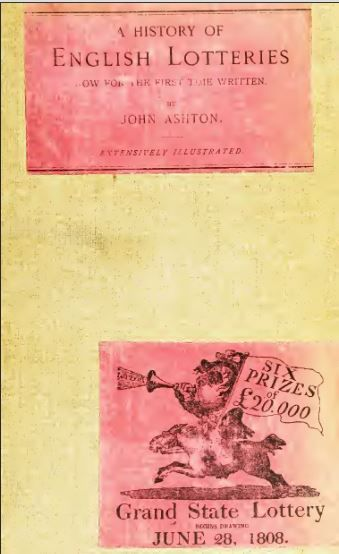 A history of English lotteries. Now For the First Time Written by John Ashton, 1893