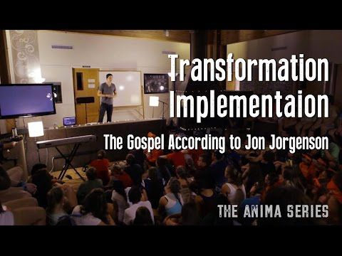 Transformation Implementation | The Gospel According to Jon Jorgenson - YouTube