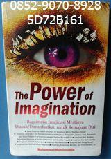 0852-9070-8928, Toko Buku Online, Jual Buku Bekas, 5D72B161. The Power of imagination, by Muhammad Muhibbuddin Bagaimana Imajinasi Mestinya Diasah / Dimanfaatkan untuk Kemajuan Diri Buku ini berisi tentang : •Awal Mulanya Adalah Imajinasi •Imajinasi; Antara Real dan Unreal •Imajinasi; Berangkat dari Ketidakmungkinan •Imajinasi; Antara Visi, Fantasi Ilusi, Halusinasi, dan Delusi (Waham) •Imajinasi sebagai Sumber Pengetahuan •Imajinasi dan Struktur Kesadaran Manusia •Imajinasi Kenabian…