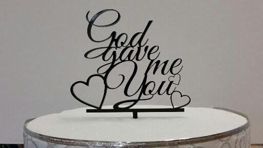 """God Gave me You""  Acrylic Cake Topper"