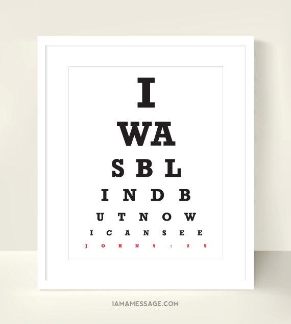 Christian Eyechart Print - 8x10 inch - I Was Blind but Now I See - Scripture Typography Eyetest Eye Test. $17.00, via Etsy.