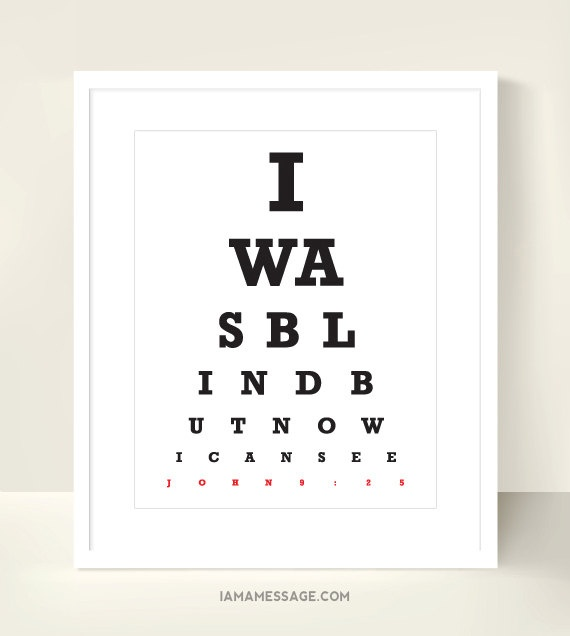 Christian Eyechart Print - 8x10 inch - I Was Blind but Now I See - Scripture Typography Eyetest Eye Test. $17.00, via Etsy.