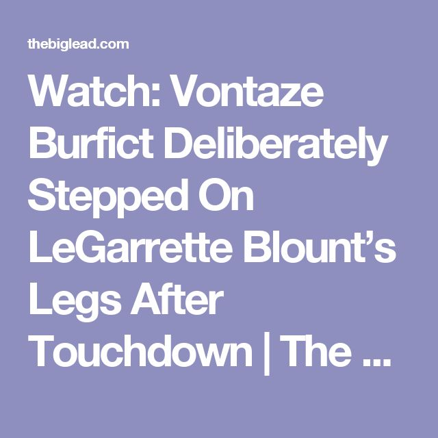 Watch: Vontaze Burfict Deliberately Stepped On LeGarrette Blount's Legs After Touchdown | The Big Lead