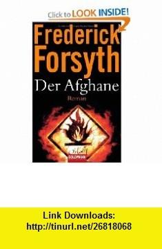 Der Afghane (German Edition) (9783442467013) Frederick Forsyth , ISBN-10: 3442467012  , ISBN-13: 978-3442467013 ,  , tutorials , pdf , ebook , torrent , downloads , rapidshare , filesonic , hotfile , megaupload , fileserve